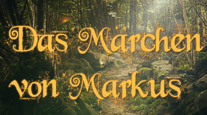 Das Märchen von Markus